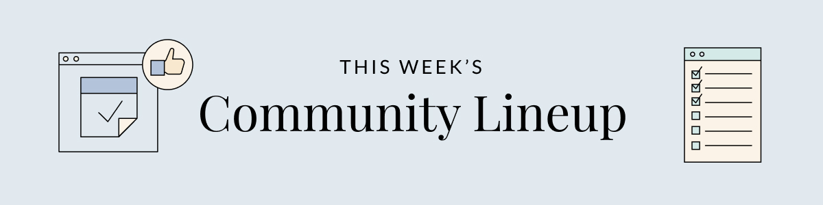 """An image that reads, """"This Week's Community Lineup."""" On either side, there are illustrations of women waving at one another with speech bubbles from inside computer screens."""