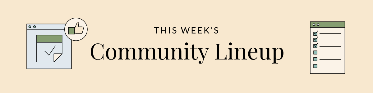 """Text reading """"This Week's Community Lineup."""" Also a tear-off calendar with a checkmark, and a thumbs-up symbol. Illustration."""