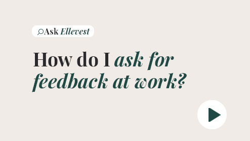 """A text graphic reading, """"How do I ask for feedback at work?"""" and """"Ask Ellevest."""""""