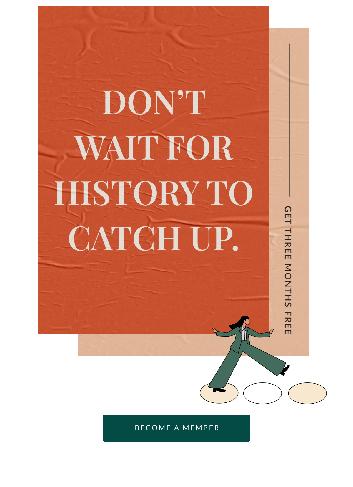 """Image text reads """"Don't wait for history to catch up."""""""