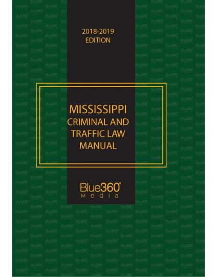 Mississippi Criminal and Traffic Law Manual