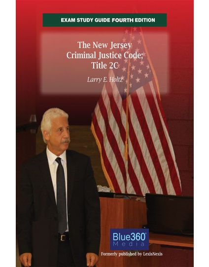 New Jersey Exam Study Guide Criminal Justice Code Title 2C - Fourth Edition