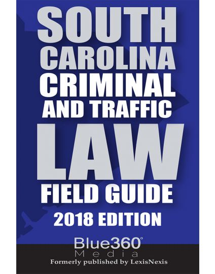 South Carolina Criminal and Motor Vehicle Field Guide