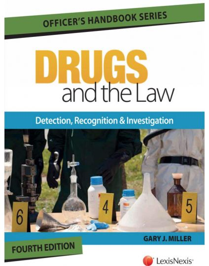 Drugs and the Law: Detection, Recognition and Investigation