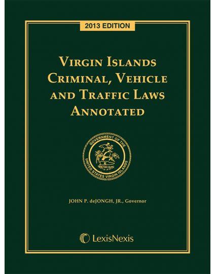 Virgin Islands Criminal, Vehicle and Traffic Laws Annotated