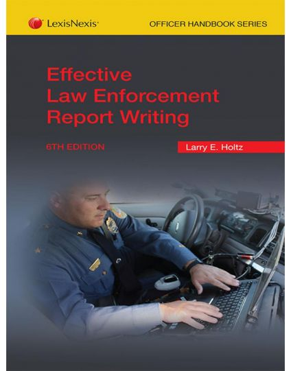 Effective Law Enforcement Report Writing