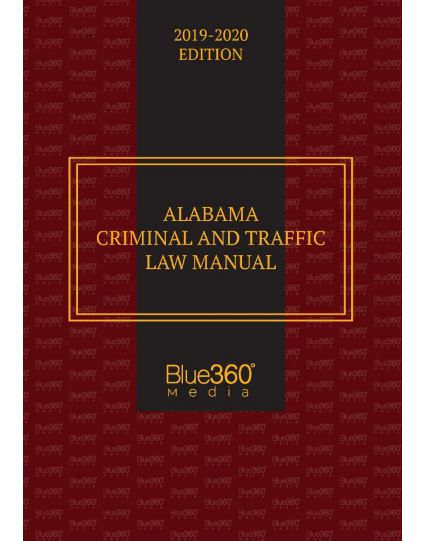 Alabama Criminal and Traffic Law Manual - 2019-2020 Edition Pre-Order