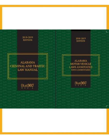 Alabama Motor Vehicle Laws Annotated and Alabama Criminal & Traffic Law Manual Combo  - 2018-2019 Edition