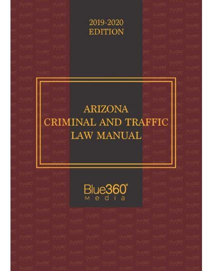Arizona Criminal and Traffic Law Manual - 2019 Edition Pre-Order