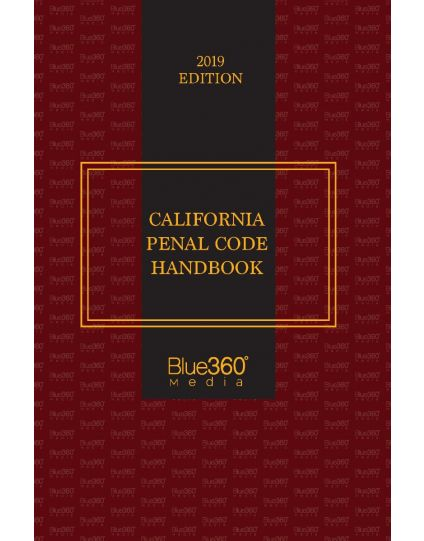California Penal Code Handbook with LGs - 2019 Edition