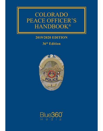 Colorado Peace Officer's Handbook 2019-2020 Edition