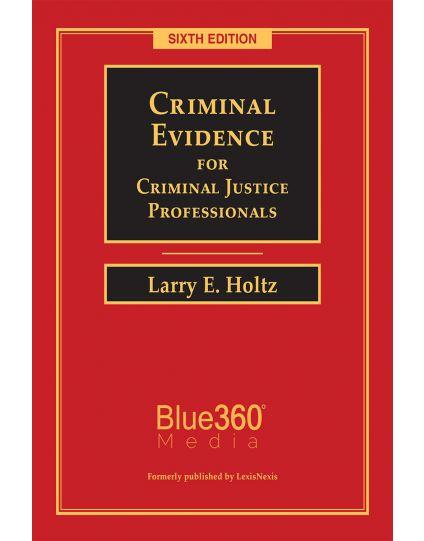 Criminal Evidence for Criminal Justice Professionals