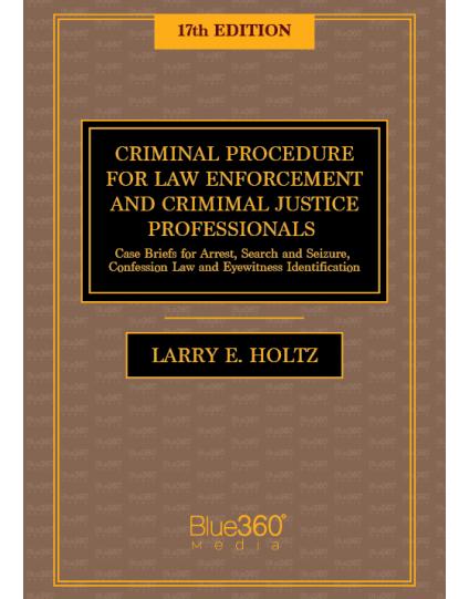 Criminal Procedure for Law Enforcement and Criminal Justice Professionals - 17th Edition - Pre-Order