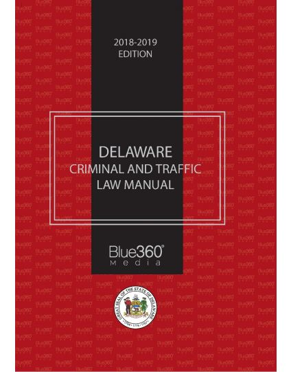 Delaware Criminal and Traffic Law Manual