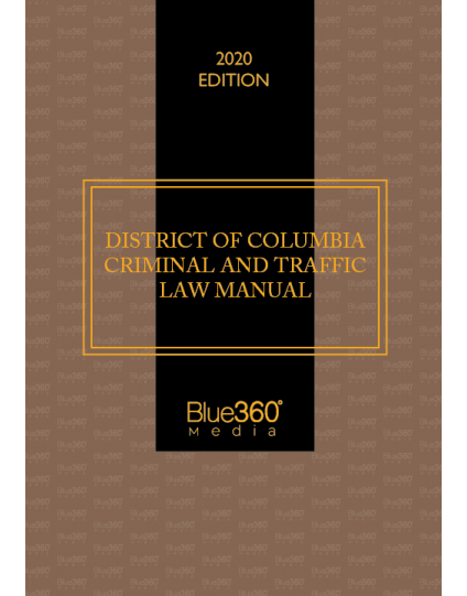 District of Columbia Criminal & Traffic Law Manual 202 Edition - Pre-Order