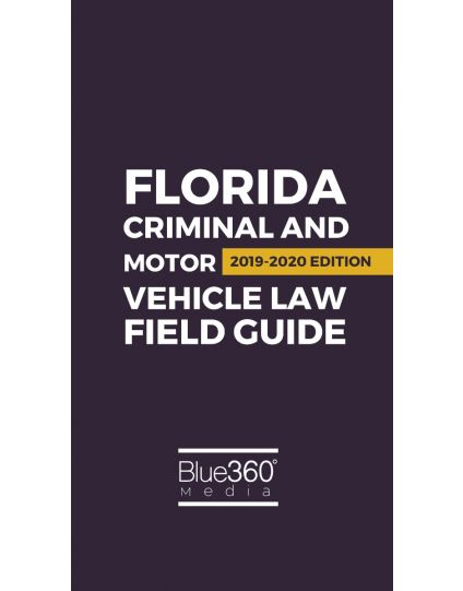 Florida Criminal Law and Motor Vehicle Field Guide 2019-2020 Edition Pre-Order