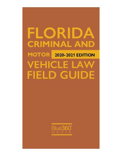 Florida Criminal Traffic & Motor Vehicle Field Guide 2020-2021 Edition - Pre-Order
