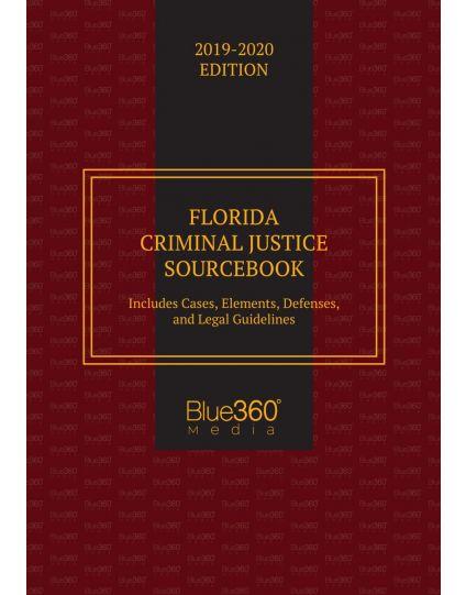 Florida Criminal Justice Sourcebook 2019-2020 Edition