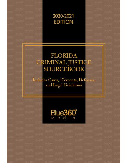 Florida Criminal Justice Sourcebook 2020-2021 Edition - Pre-Order