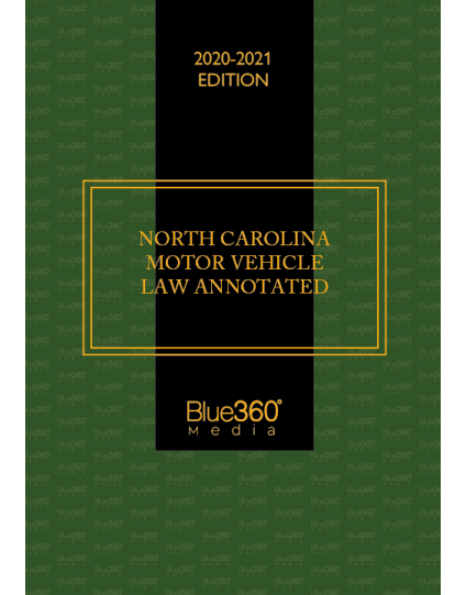 Motor Vehicles Laws of North Carolina Annotated 2020-2021 Edition - Pre-Order