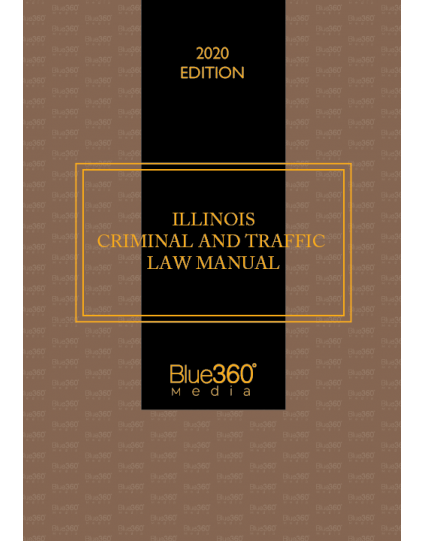 Illinois Criminal & Traffic Law Manual 2020 Edition - Pre-Order