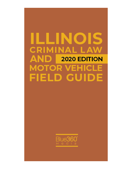 Illinois Criminal Law & Motor Vehicle Field Guide 2020 Edition - Pre-Order