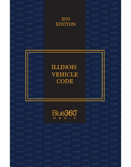 Illinois Vehicle Code - 2019 Edition
