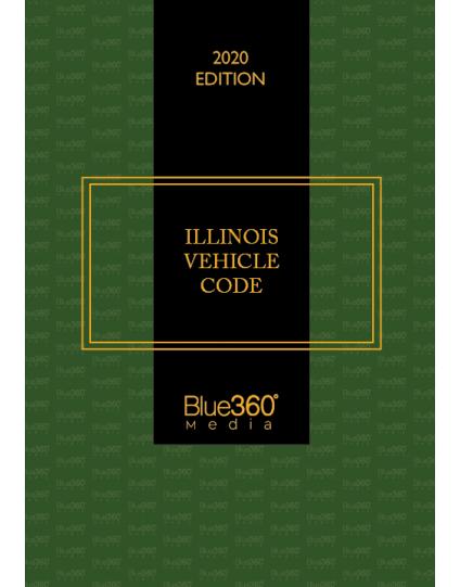 Illinois Vehicle Code 2020 Edition