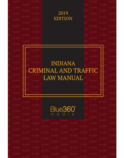 Indiana Criminal and Traffic Law Manual 2019 Pre-Order