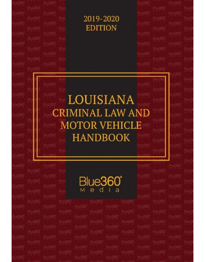Louisiana Criminal Law & Vehicle Handbook - 2019-2020 Edition Pre-Order
