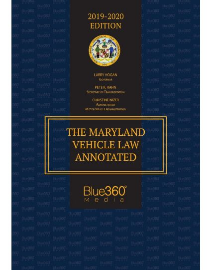 The Maryland Vehicle Law Annotated - 2019-2020 Edition