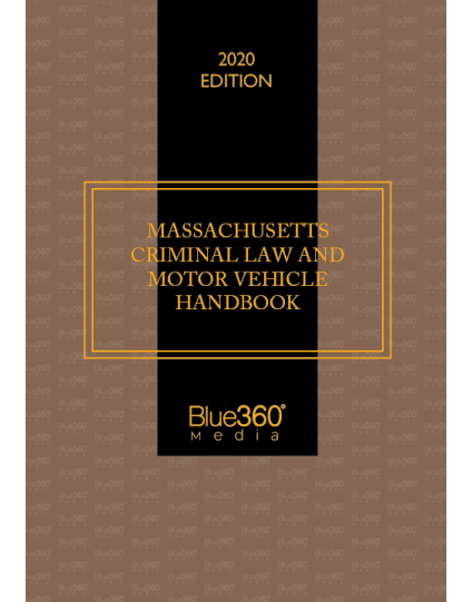 Massachusetts Criminal Law & Motor Vehicle Handbook 2020 Edition - Pre-Order