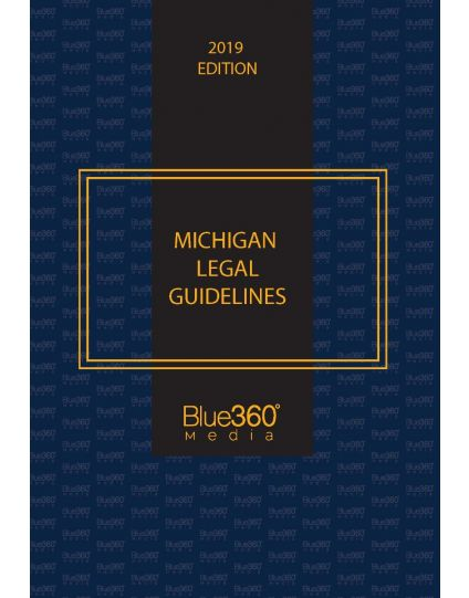Michigan Legal Guidelines: Law of Arrest, Search and Seizure, and Confession - 2019 Edition