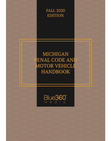 Michigan Penal Code & Motor Vehicle Handbook 2020 Fall Edition - Pre-Order