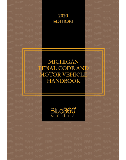 Michigan Penal Code & Motor Vehicle Law Handbook 2020 Spring Edition - Pre-Order