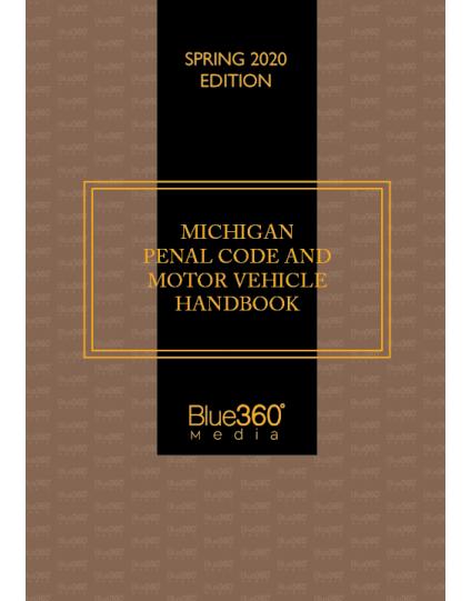 Michigan Penal Code & Motor Vehicle Law Handbook 2020 Spring Edition - Pre-Order