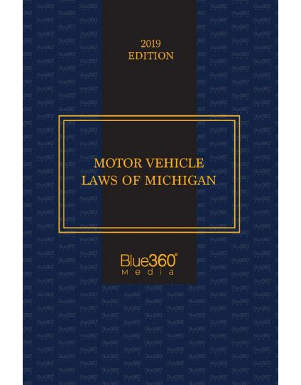 Motor Vehicle Laws of Michigan - 2019 Edition