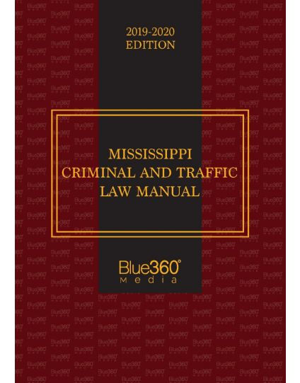 Mississippi Criminal and Traffic Law Manual - 2019-2020 Edition Pre-Order