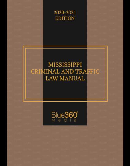 Mississippi Criminal & Traffic Law Manual 2020-2021 Edition - Pre-Order
