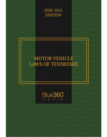 Motor Vehicle Laws of Tennessee Annotated 2020-2021 Edition - Pre-Order