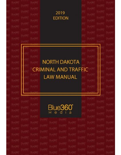 North Dakota Criminal and Traffic Law Manual 2019 Edition