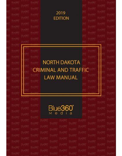North Dakota Criminal and Traffic Law Manual 2019 Edition