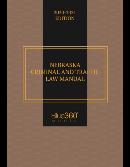 Nebraska Criminal & Traffic Law Manual 2020-2021 Edition - Pre-Order