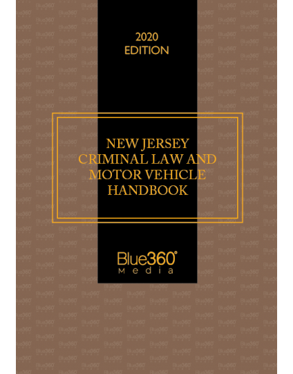 New Jersey Criminal Law & Motor Vehicle Handbook 2020 Edition - Pre-Order
