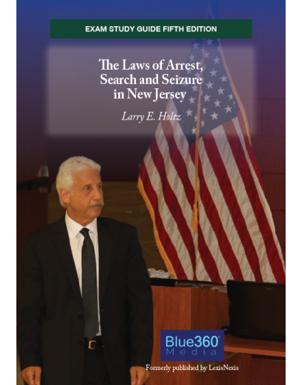 New Jersey Exam Study Guide: Arrest, Search & Seizure - 5th Edition (2020)