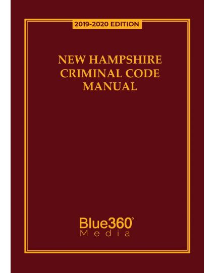 New Hampshire Criminal Code 2019-2020 Edition