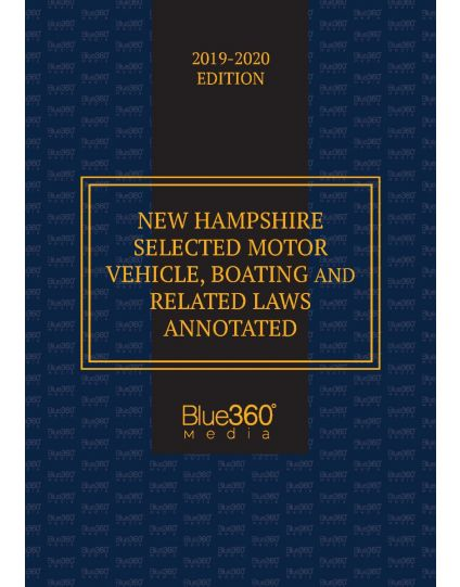 New Hampshire Selected Motor Vehicle & Boating Laws - 2019-2020 Edition