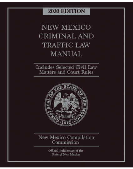 Official New Mexico Criminal & Traffic Law Manual 2020 Edition - Pre-Order