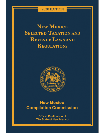 Official 2020 New Mexico Selected Taxation and Revenue Laws and Regulations™ - Pre-Order
