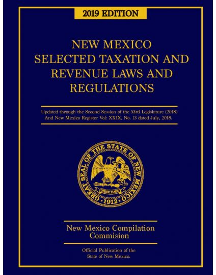 New Mexico Selected Taxation and Revenue Laws and Regulations 2019